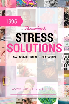 Throwback Stress Solutions GumptionGrace.com